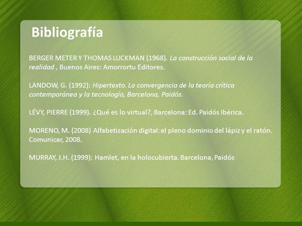 Bibliografía BERGER METER Y THOMAS LUCKMAN (1968). La construcción social de la realidad , Buenos Aires: Amorrortu Editores.
