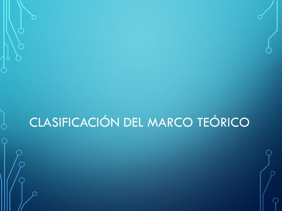 CLASIFICACIÓN DEL MARCO TEÓRICO