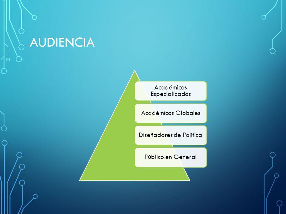 AUDIENCIA Académicos Especializados Académicos Globales