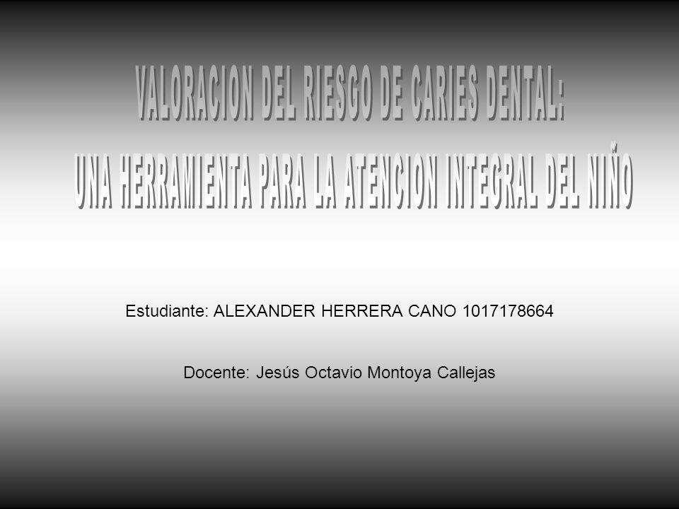 VALORACION DEL RIESGO DE CARIES DENTAL:
