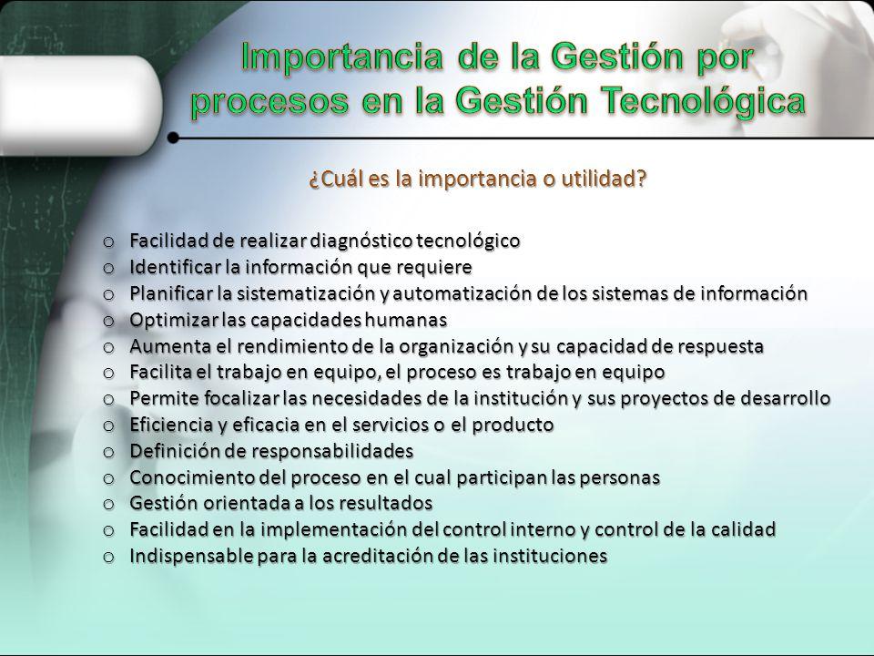 Importancia de la Gestión por procesos en la Gestión Tecnológica