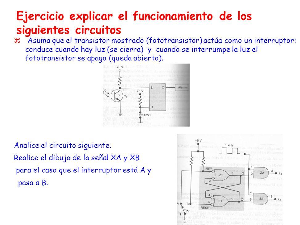 Ejercicio explicar el funcionamiento de los siguientes circuitos