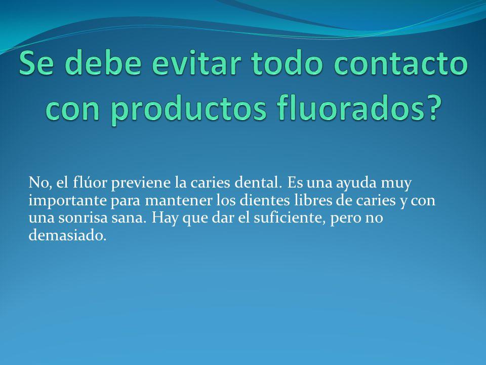 Se debe evitar todo contacto con productos fluorados