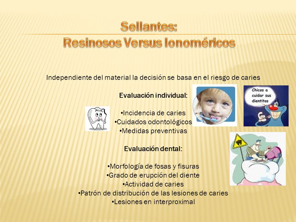 Sellantes: Resinosos Versus Ionoméricos