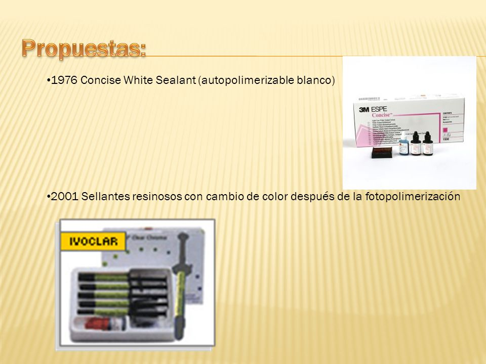 Propuestas: 1976 Concise White Sealant (autopolimerizable blanco)