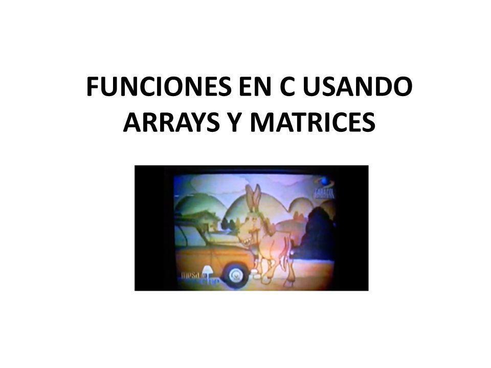 FUNCIONES EN C USANDO ARRAYS Y MATRICES