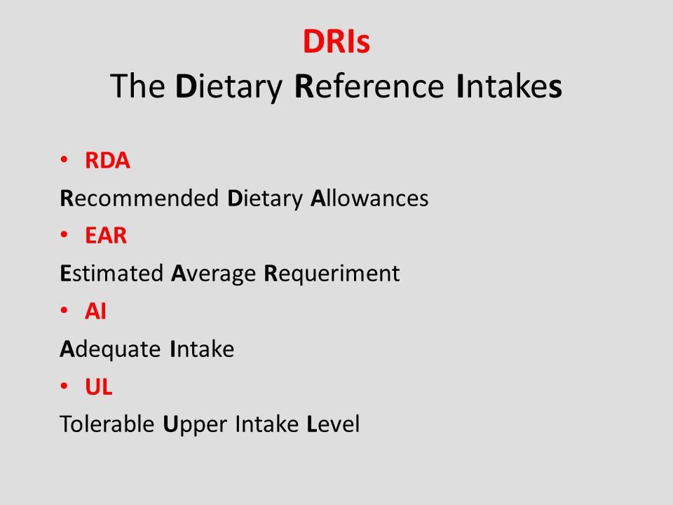 DRIs The Dietary Reference Intakes