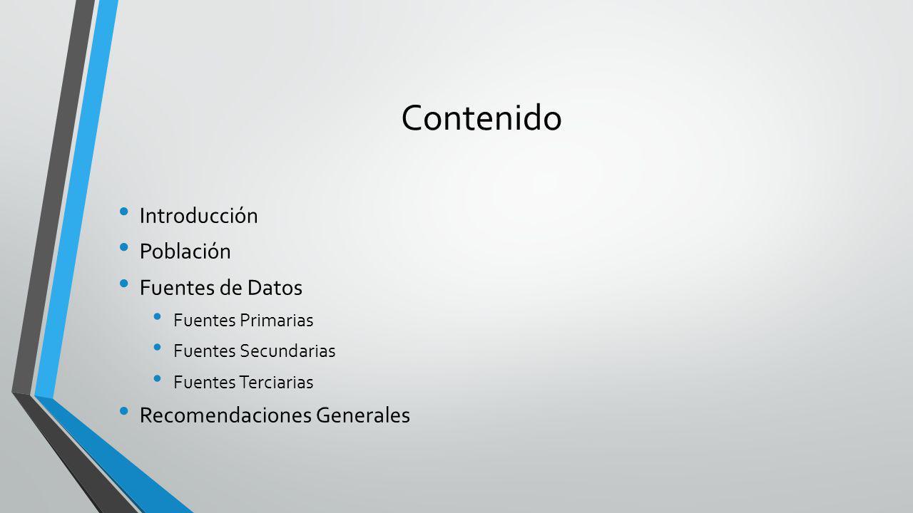 Contenido Introducción Población Fuentes de Datos