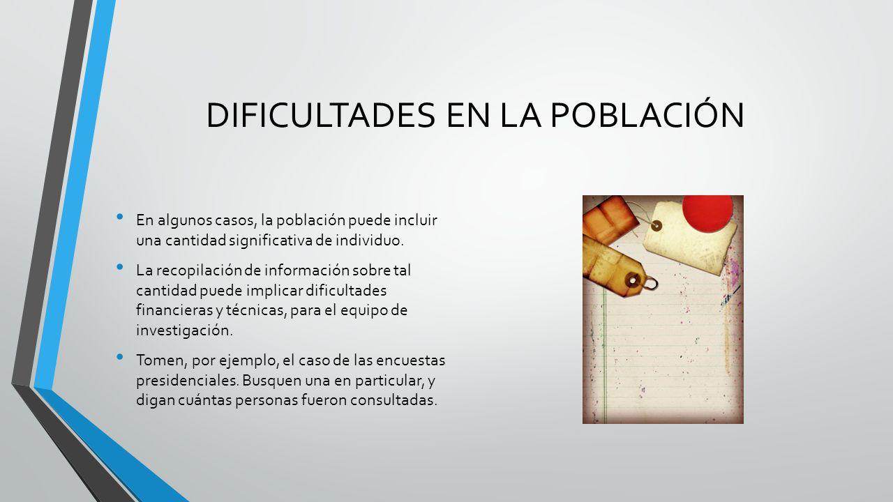 DIFICULTADES EN LA POBLACIÓN