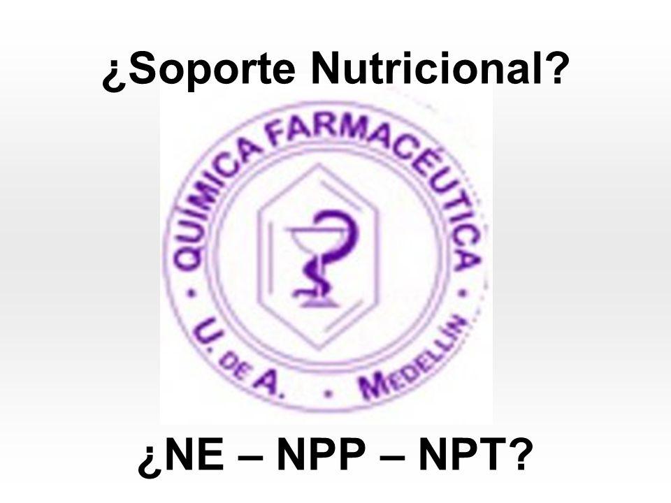 ¿Soporte Nutricional ¿NE – NPP – NPT
