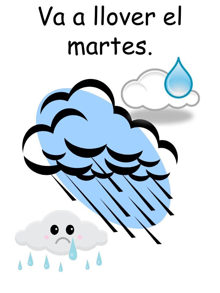 Va a llover el martes.