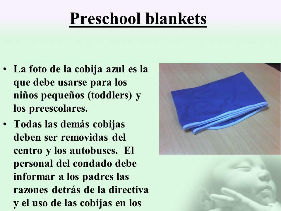 Preschool blankets La foto de la cobija azul es la que debe usarse para los niños pequeños (toddlers) y los preescolares.