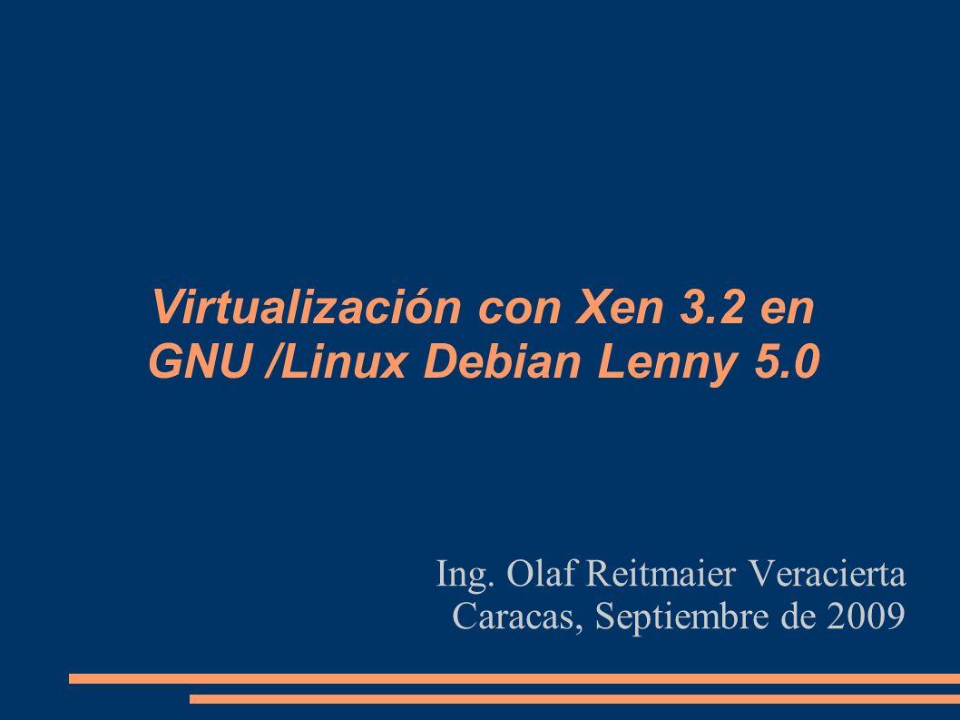Virtualización con Xen 3.2 en GNU /Linux Debian Lenny 5.0