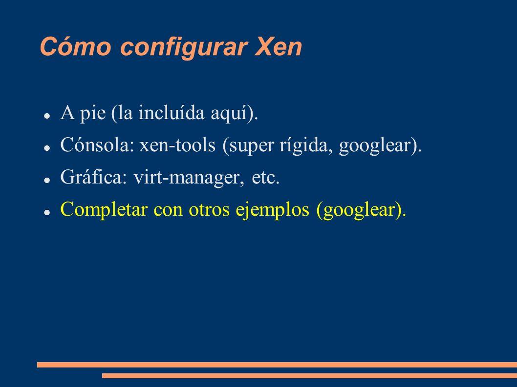 Cómo configurar Xen A pie (la incluída aquí).