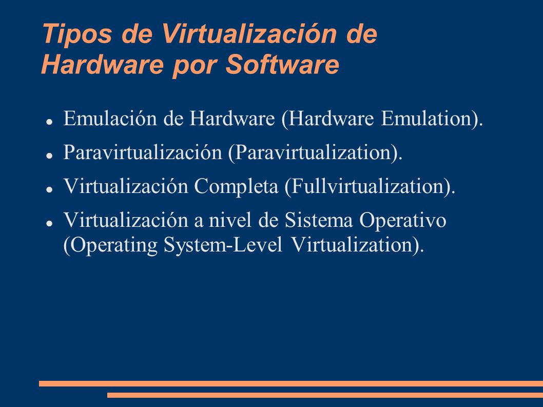 Tipos de Virtualización de Hardware por Software