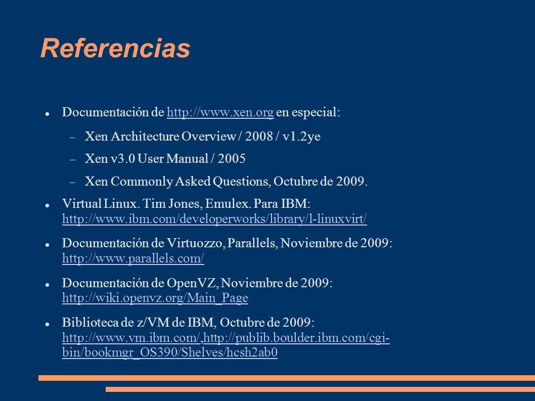 Referencias Documentación de http://www.xen.org en especial: