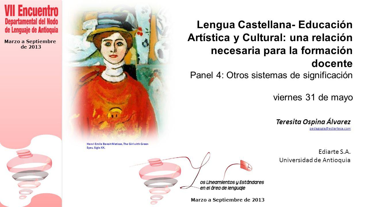 Lengua Castellana- Educación Artística y Cultural: una relación necesaria para la formación docente Panel 4: Otros sistemas de significación viernes 31 de mayo