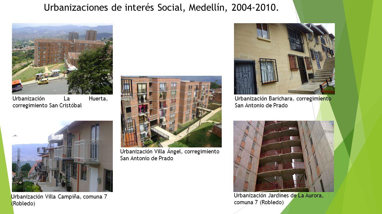 Urbanizaciones de interés Social, Medellín, 2004-2010.