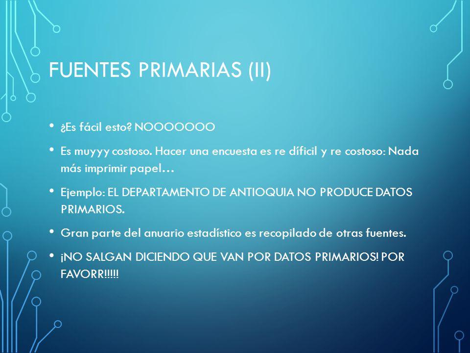 FUENTES PRIMARIAS (ii)