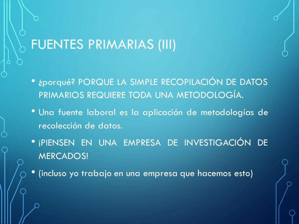 FUENTES PRIMARIAS (iii)