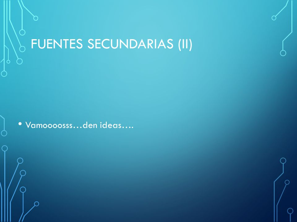 FUENTES SECUNDARIAS (ii)