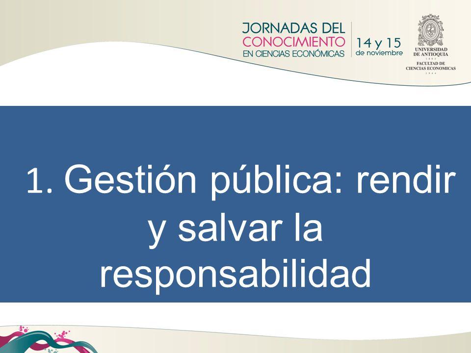 1. Gestión pública: rendir y salvar la responsabilidad