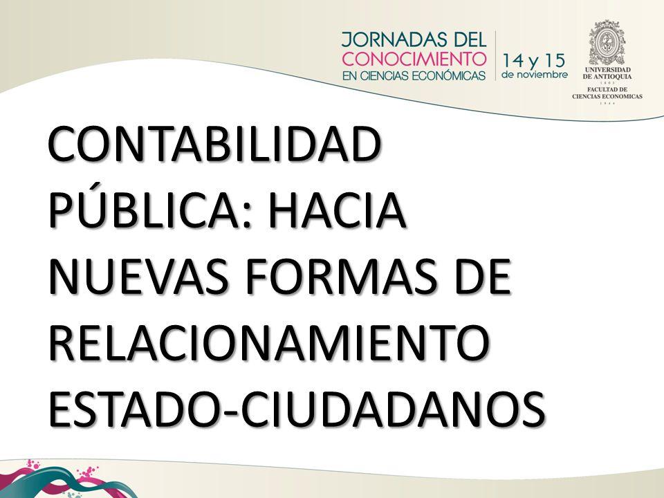 CONTABILIDAD PÚBLICA: HACIA NUEVAS FORMAS DE RELACIONAMIENTO ESTADO-CIUDADANOS