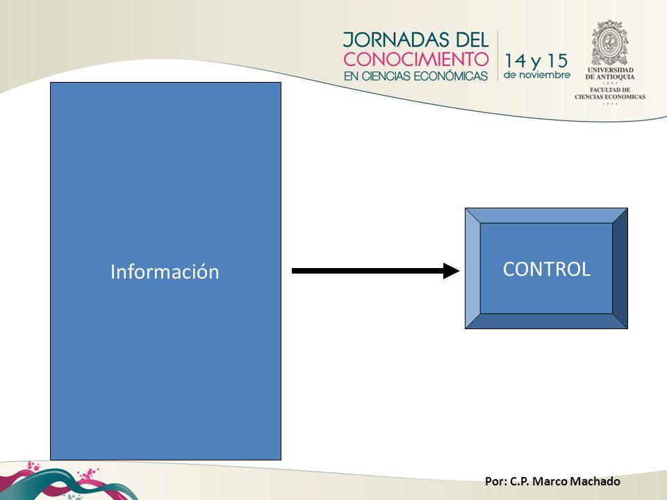 Información CONTROL Por: C.P. Marco Machado