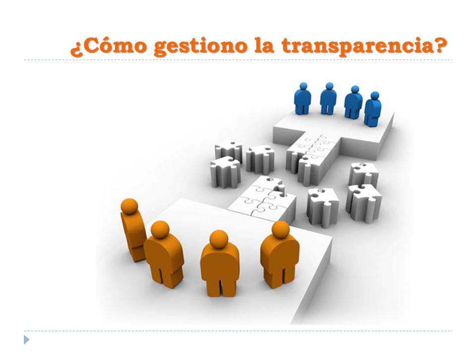 ¿Cómo gestiono la transparencia