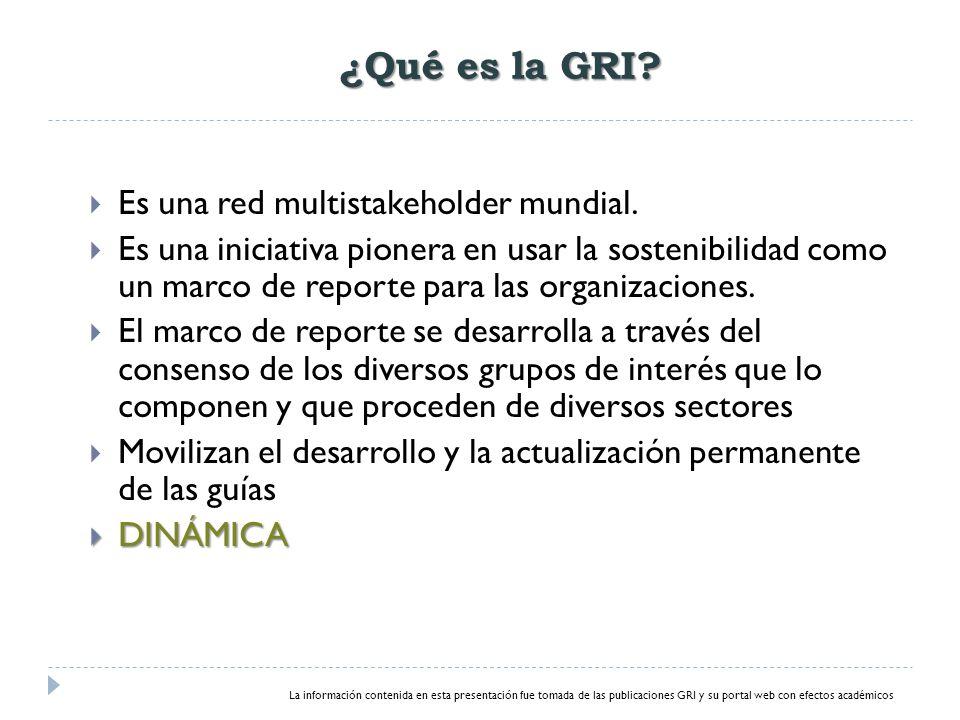¿Qué es la GRI Es una red multistakeholder mundial.