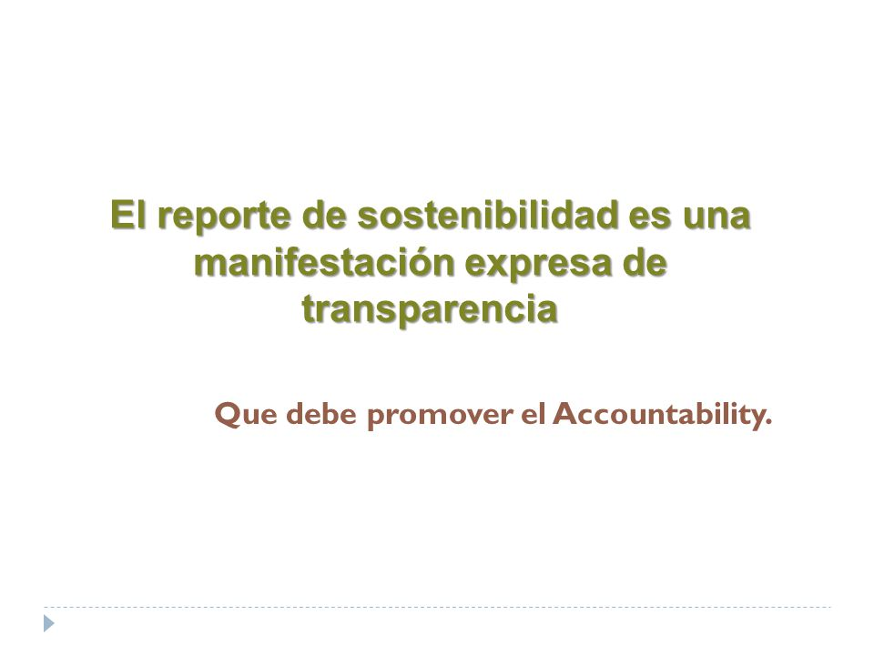 El reporte de sostenibilidad es una manifestación expresa de transparencia