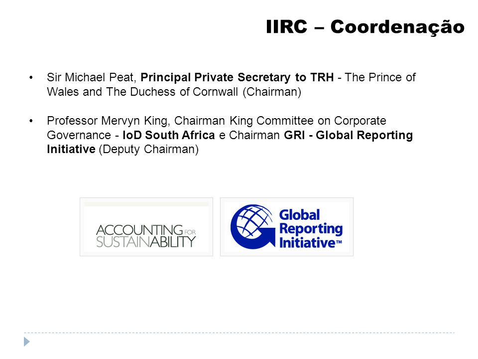 IIRC – Coordenação Sir Michael Peat, Principal Private Secretary to TRH - The Prince of Wales and The Duchess of Cornwall (Chairman)