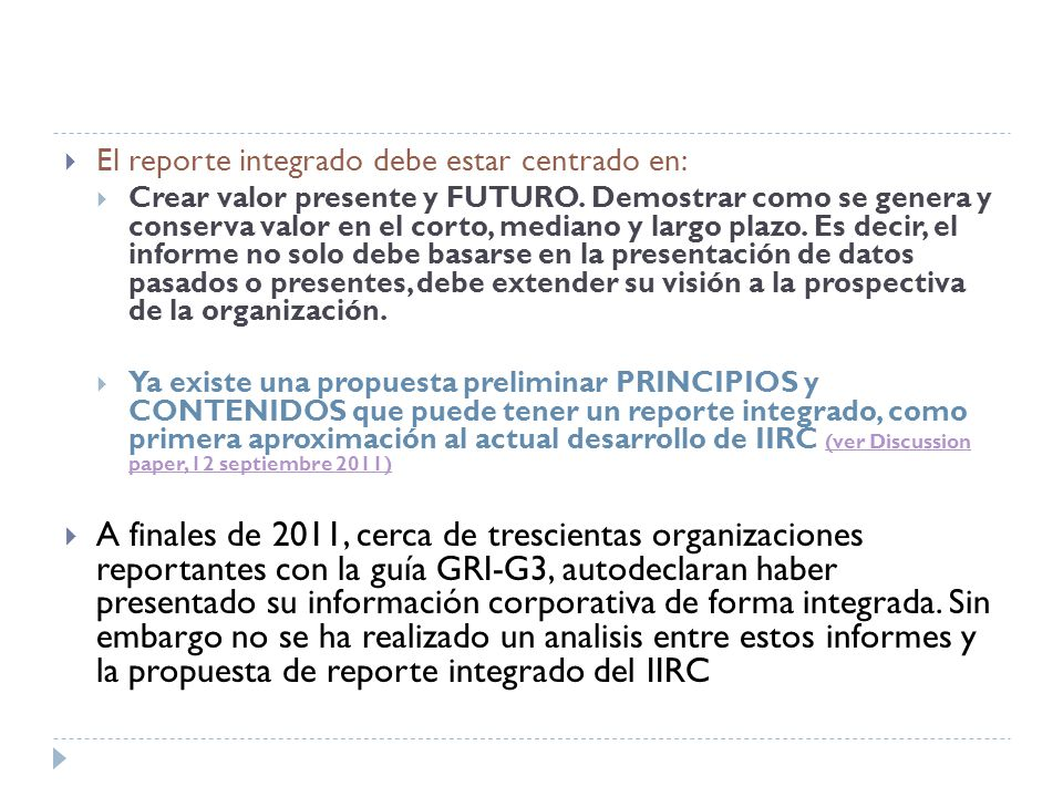 El reporte integrado debe estar centrado en: