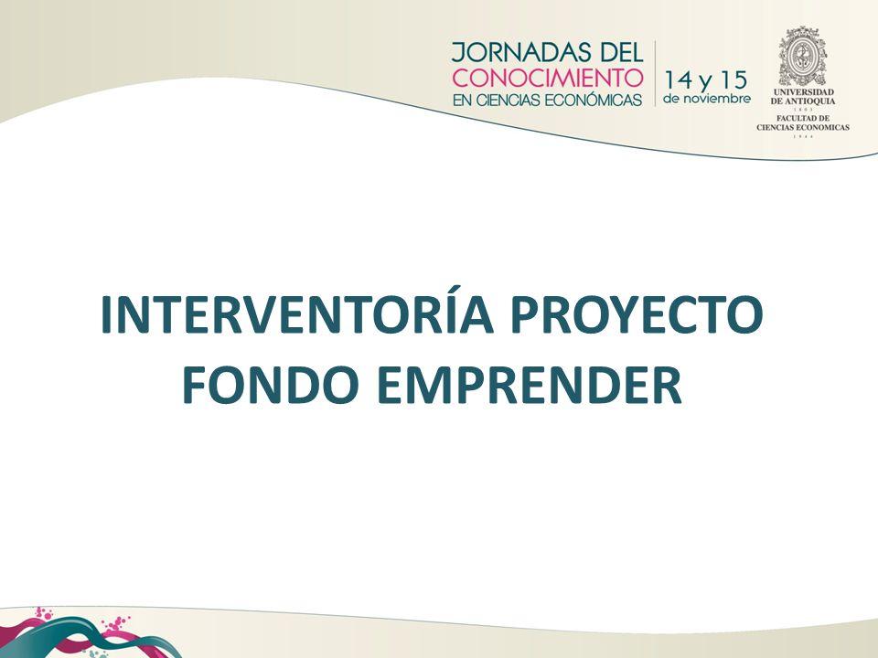 INTERVENTORÍA PROYECTO FONDO EMPRENDER