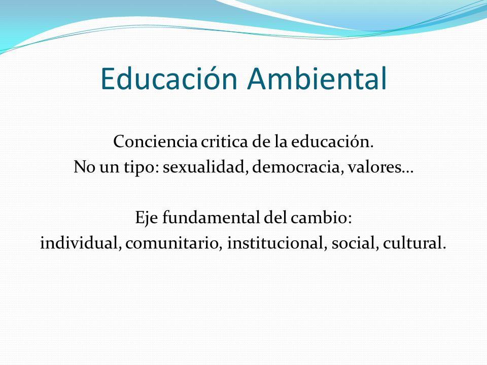 Educación Ambiental Conciencia critica de la educación.