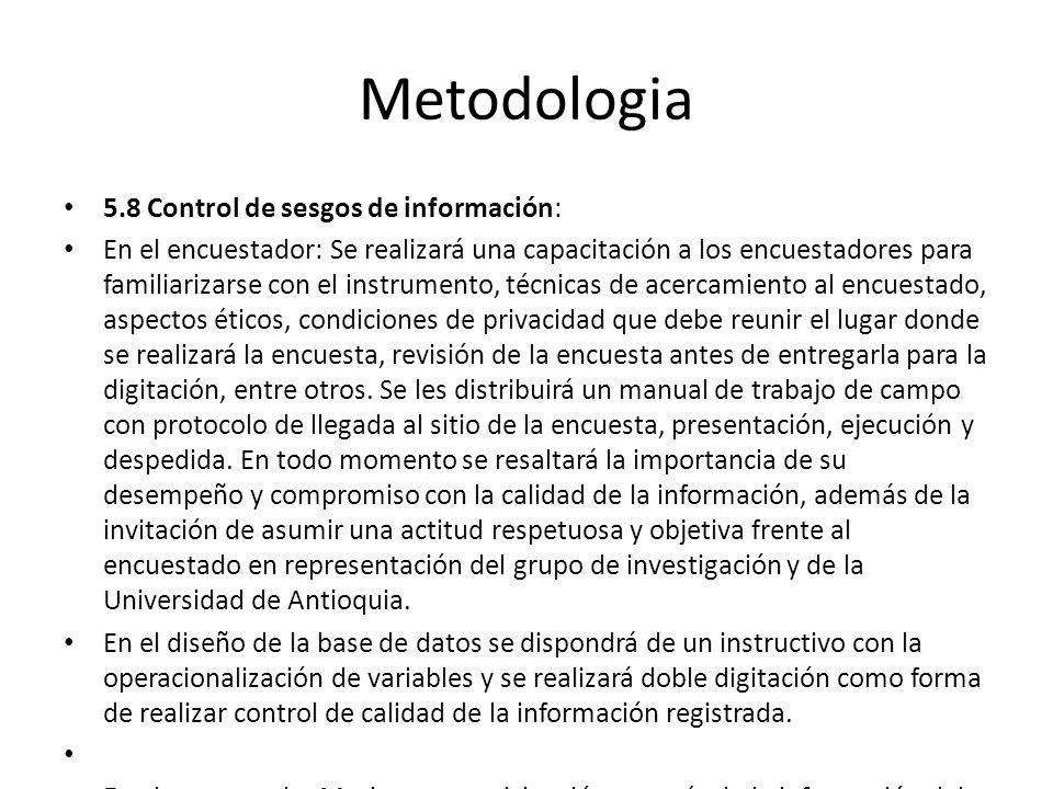 Metodologia 5.8 Control de sesgos de información: