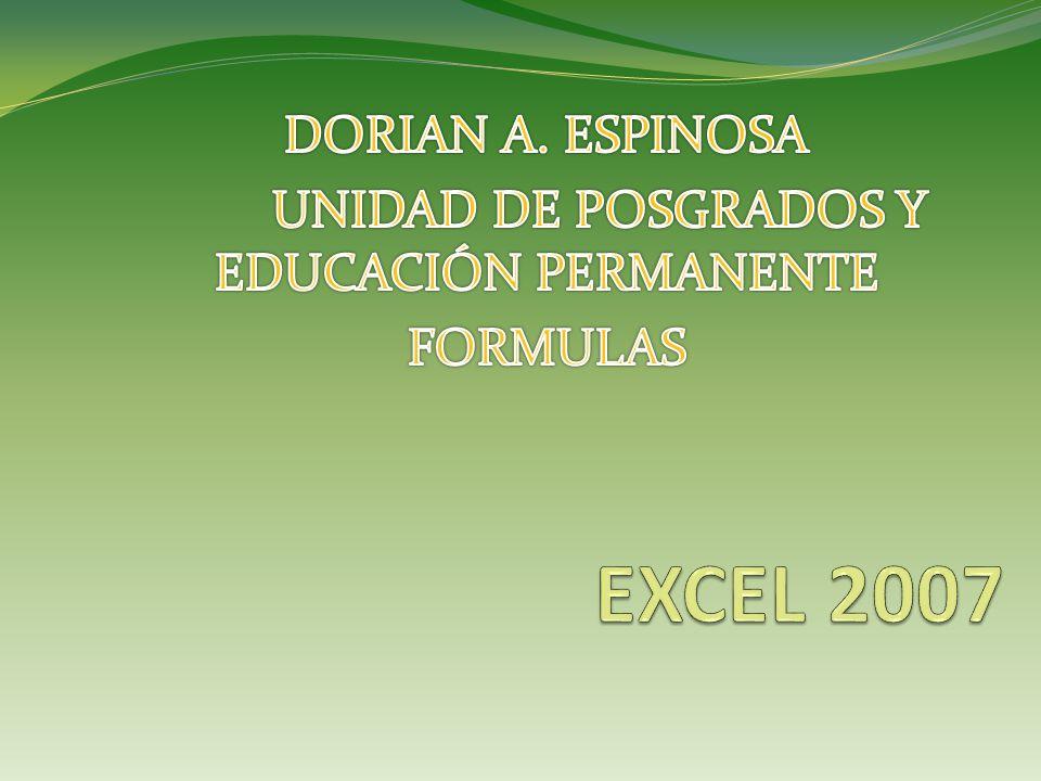 DORIAN A. ESPINOSA UNIDAD DE POSGRADOS Y EDUCACIÓN PERMANENTE FORMULAS