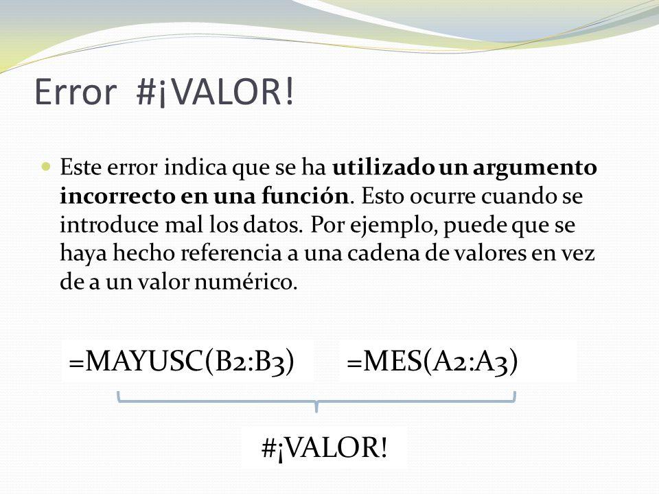 Error #¡VALOR! =MAYUSC(B2:B3) =MES(A2:A3) #¡VALOR!