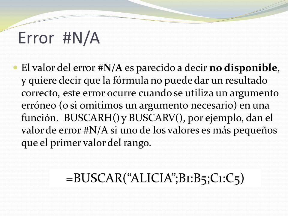 =BUSCAR( ALICIA ;B1:B5;C1:C5)