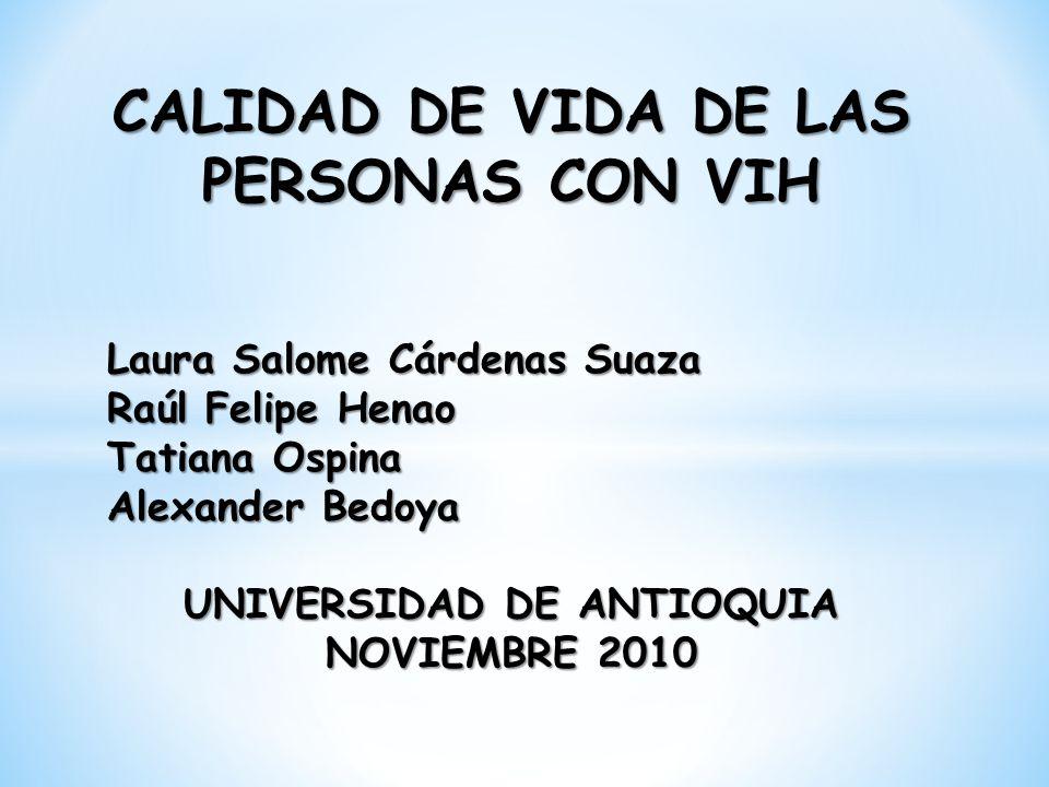 CALIDAD DE VIDA DE LAS PERSONAS CON VIH UNIVERSIDAD DE ANTIOQUIA