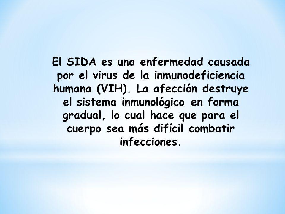 El SIDA es una enfermedad causada por el virus de la inmunodeficiencia humana (VIH).