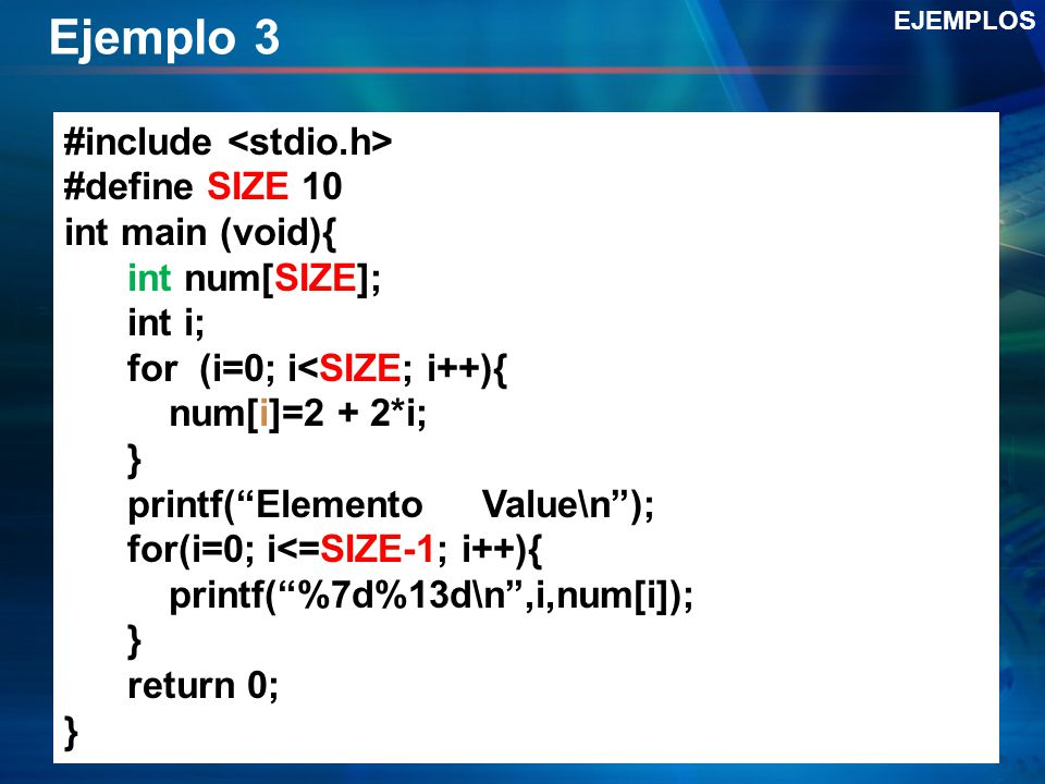 Ejemplo 3 #include <stdio.h> #define SIZE 10 int main (void){
