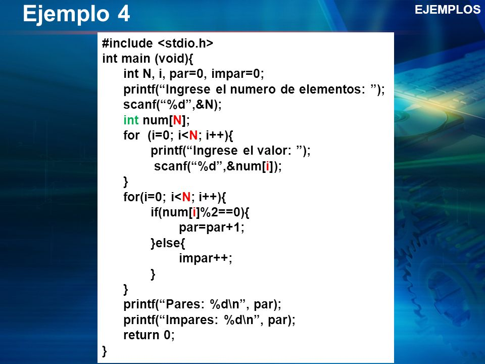 Ejemplo 4 #include <stdio.h> int main (void){