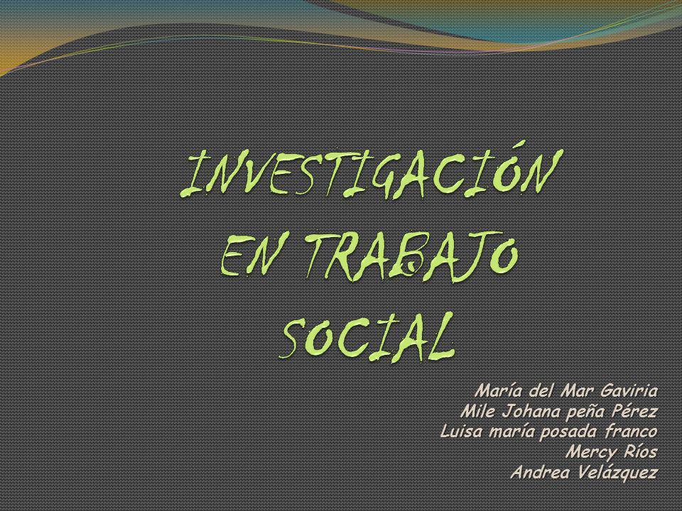 INVESTIGACIÓN EN TRABAJO SOCIAL
