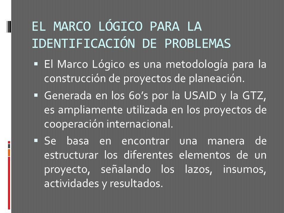 EL MARCO LÓGICO PARA LA IDENTIFICACIÓN DE PROBLEMAS