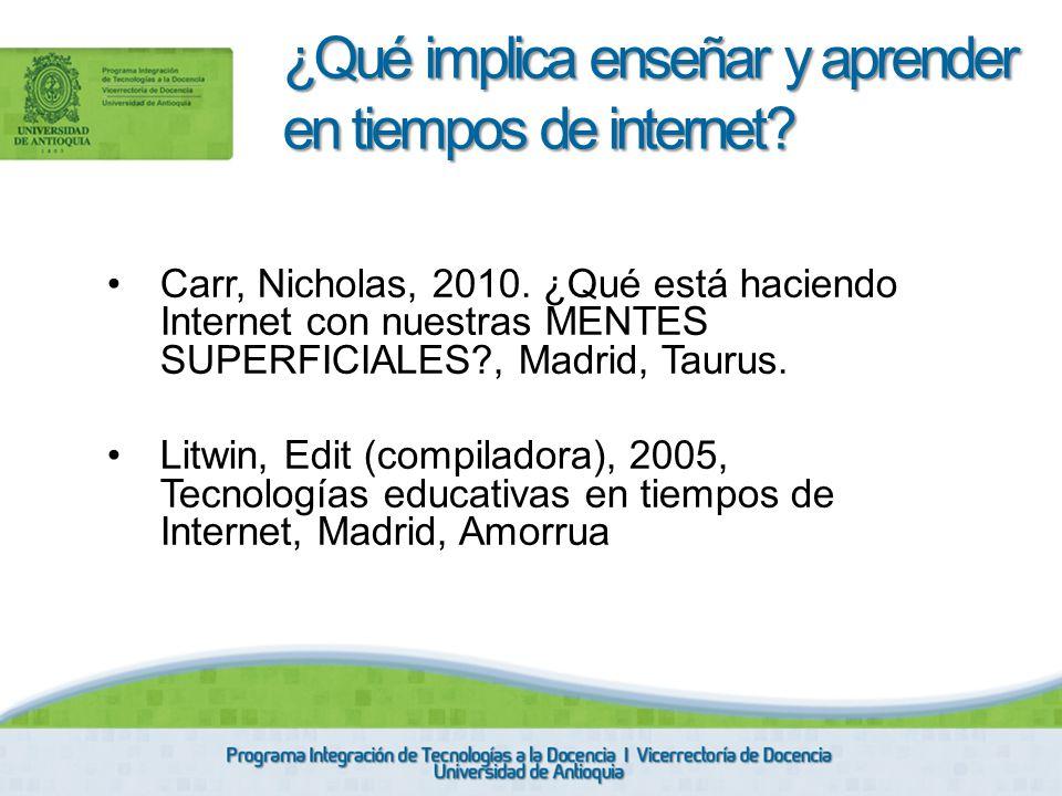 ¿Qué implica enseñar y aprender en tiempos de internet