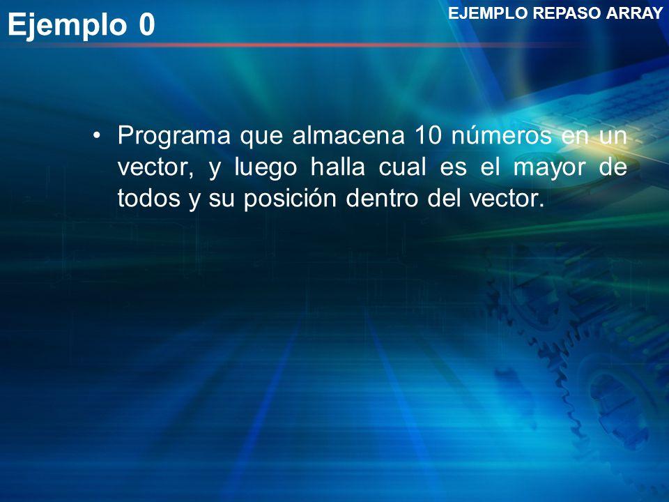 Ejemplo 0 EJEMPLO REPASO ARRAY.