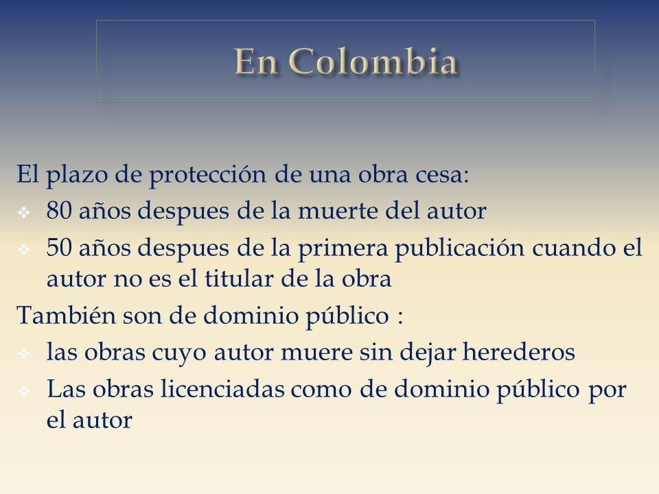 En Colombia El plazo de protección de una obra cesa: