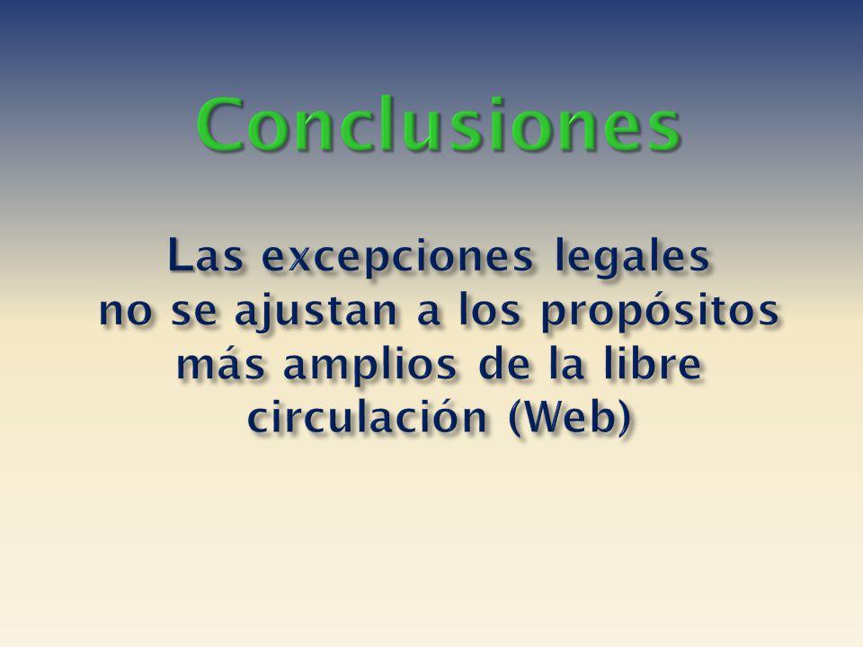 Conclusiones Las excepciones legales no se ajustan a los propósitos más amplios de la libre circulación (Web)