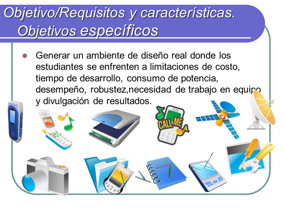 Objetivo/Requisitos y características. Objetivos específicos